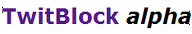 TwitBlock